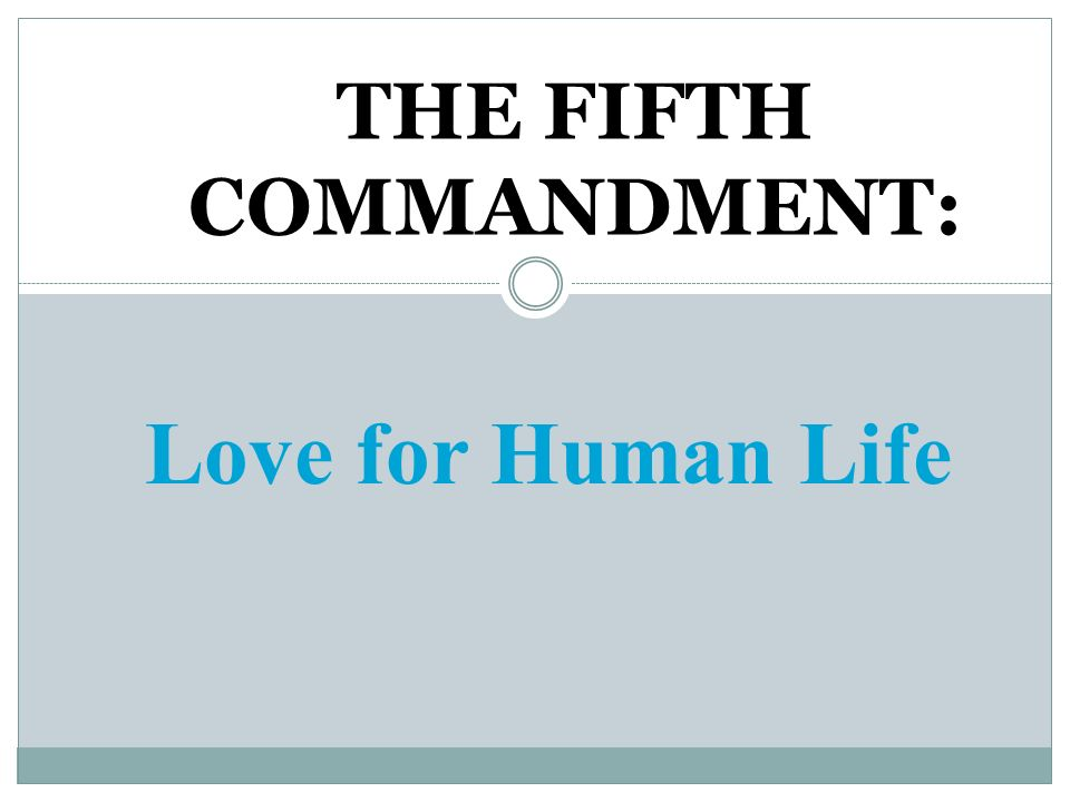 THE FIFTH COMMANDMENT: