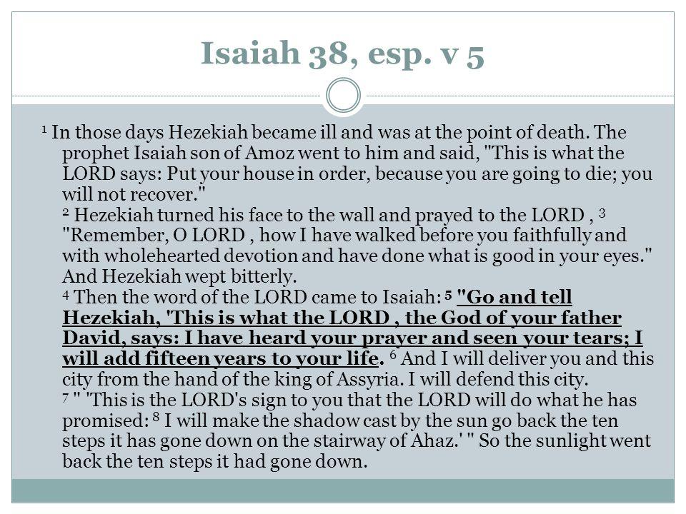 Isaiah 38, esp. v 5