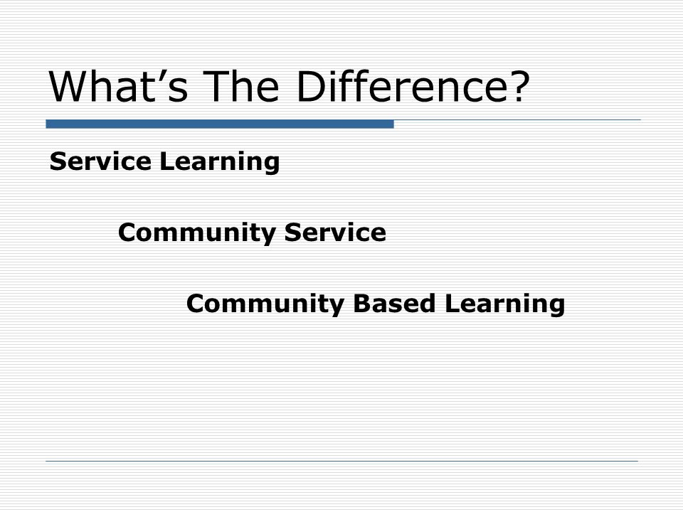What's The Difference Service Learning Community Service