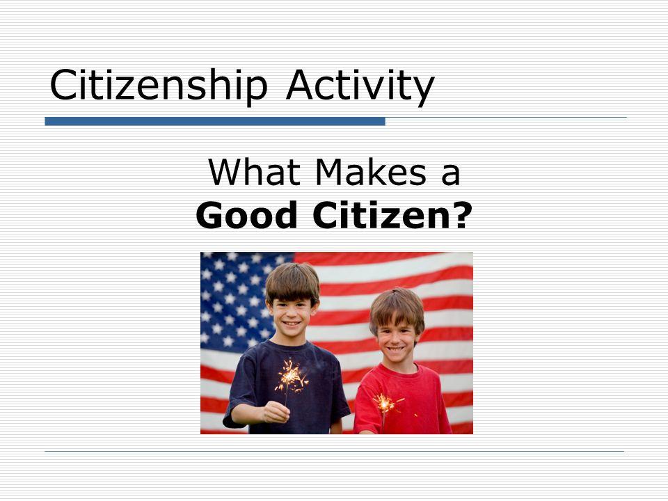 What Makes a Good Citizen