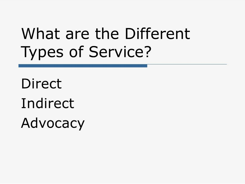 What are the Different Types of Service