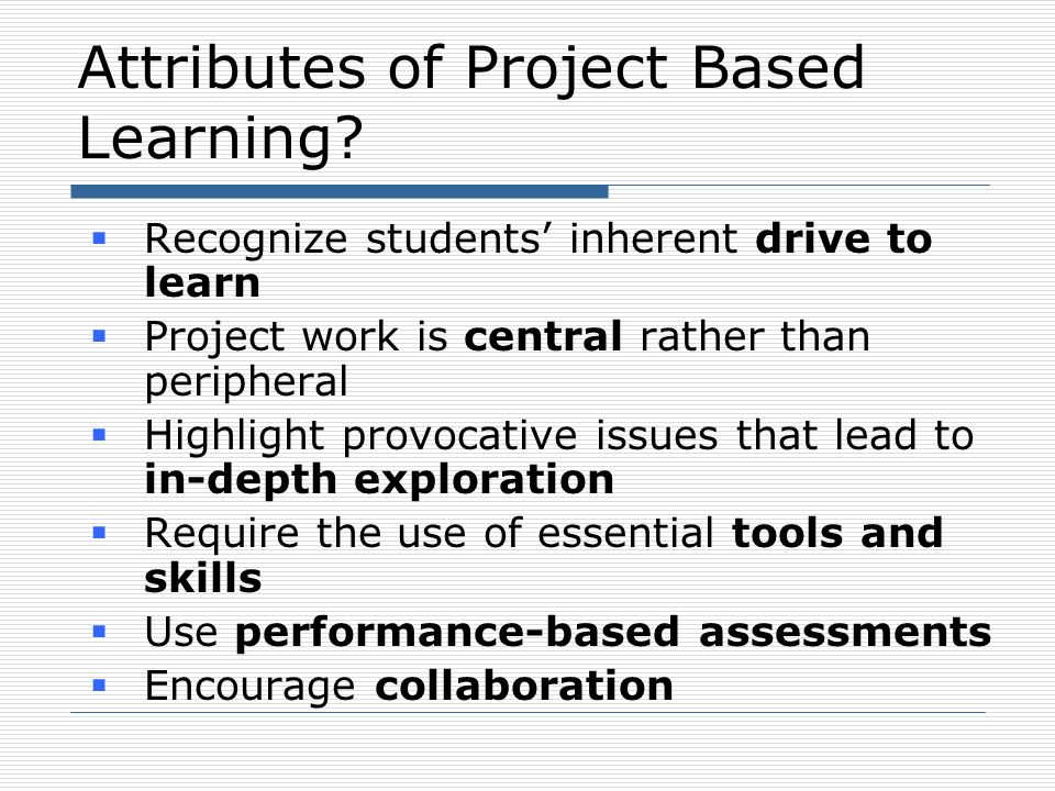 Attributes of Project Based Learning