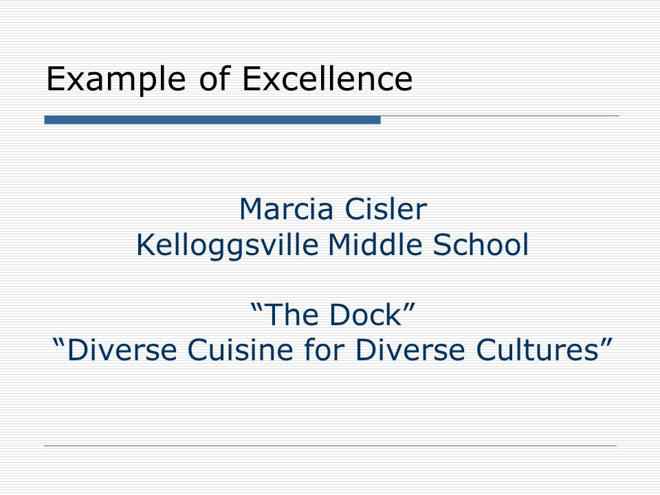 Example of Excellence Marcia Cisler Kelloggsville Middle School