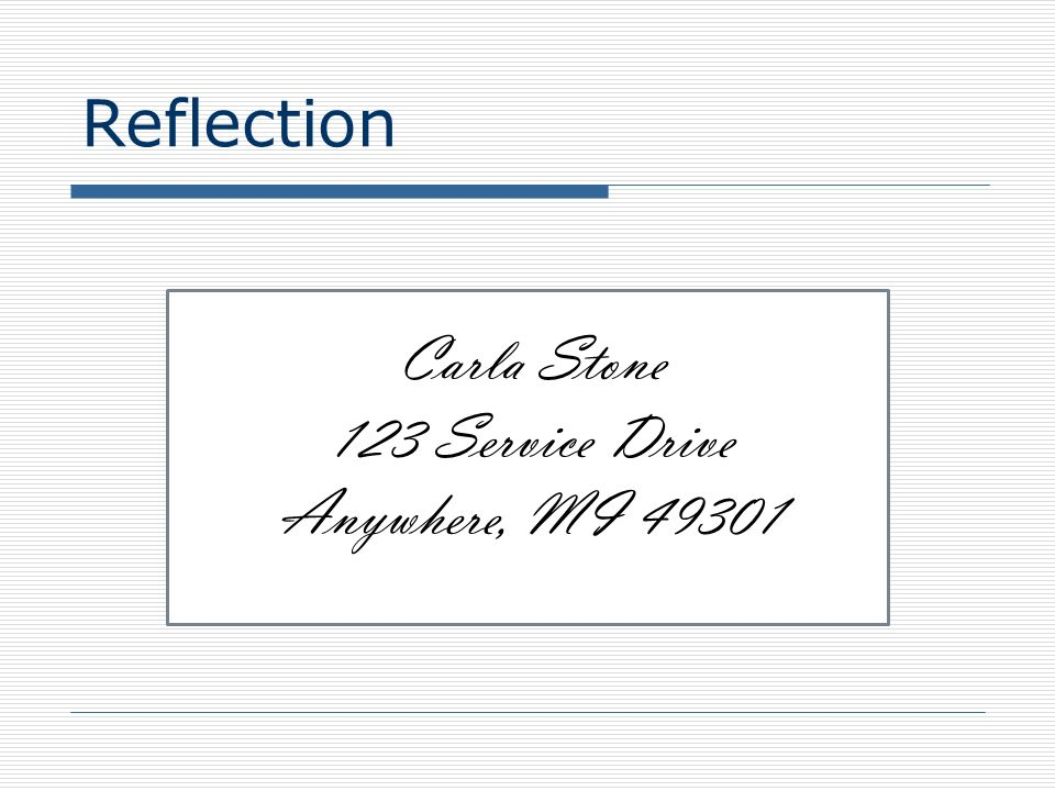 Reflection Carla Stone 123 Service Drive Anywhere, MI 49301