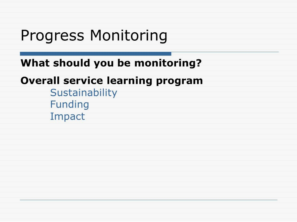 Progress Monitoring What should you be monitoring