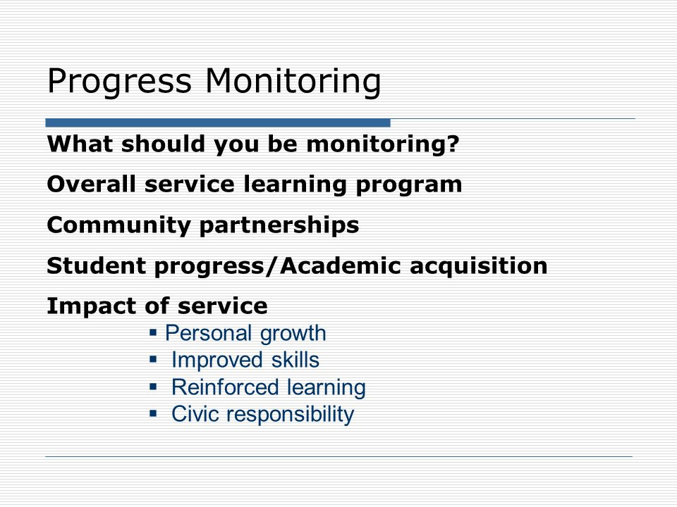 Progress Monitoring What should you be monitoring