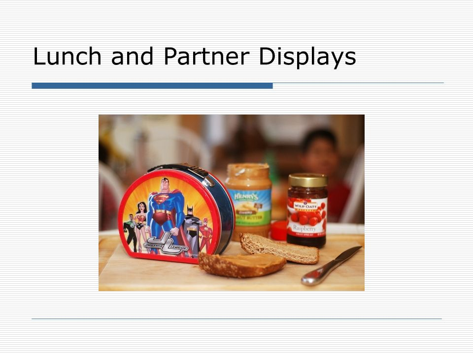 Lunch and Partner Displays