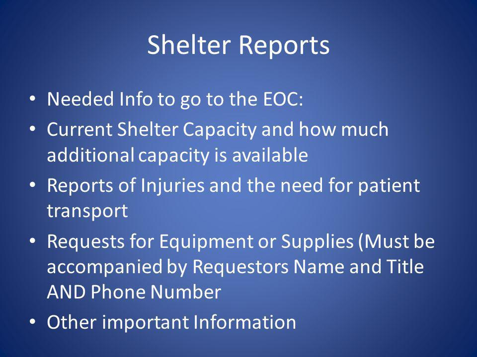 Shelter Reports Needed Info to go to the EOC: