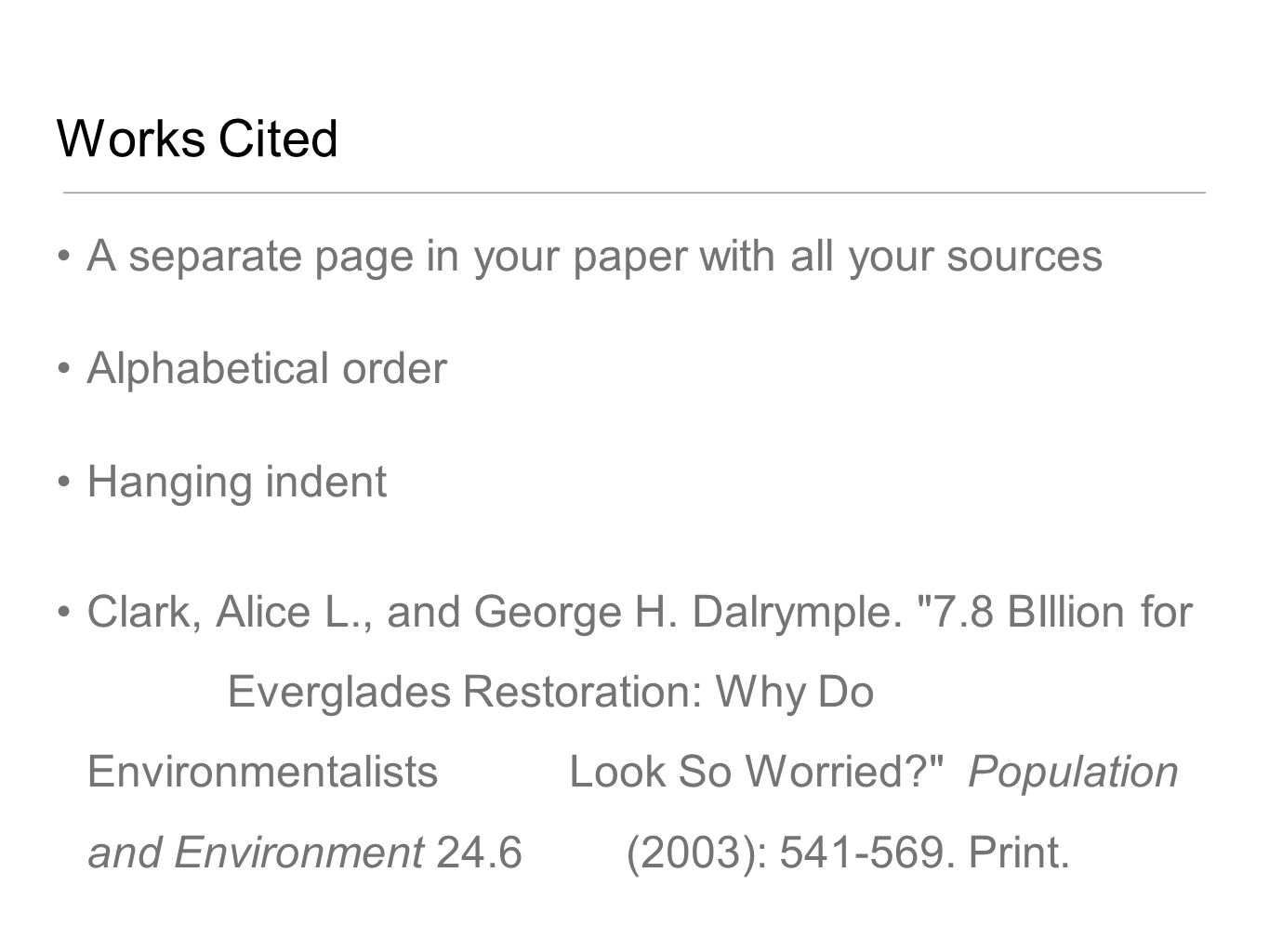 Works Cited A separate page in your paper with all your sources