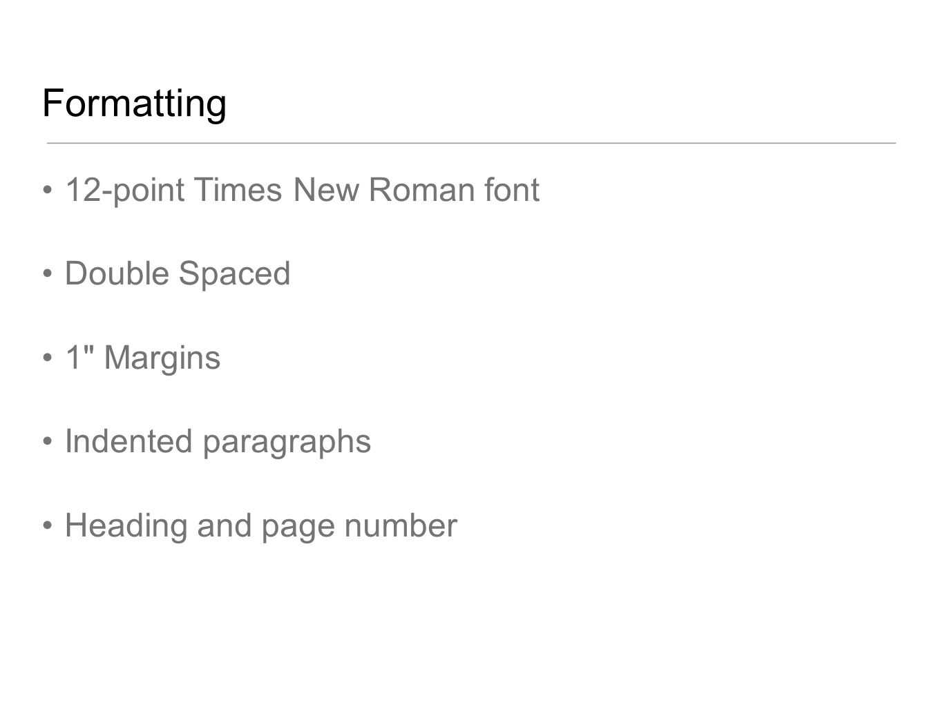 Formatting 12-point Times New Roman font Double Spaced 1 Margins