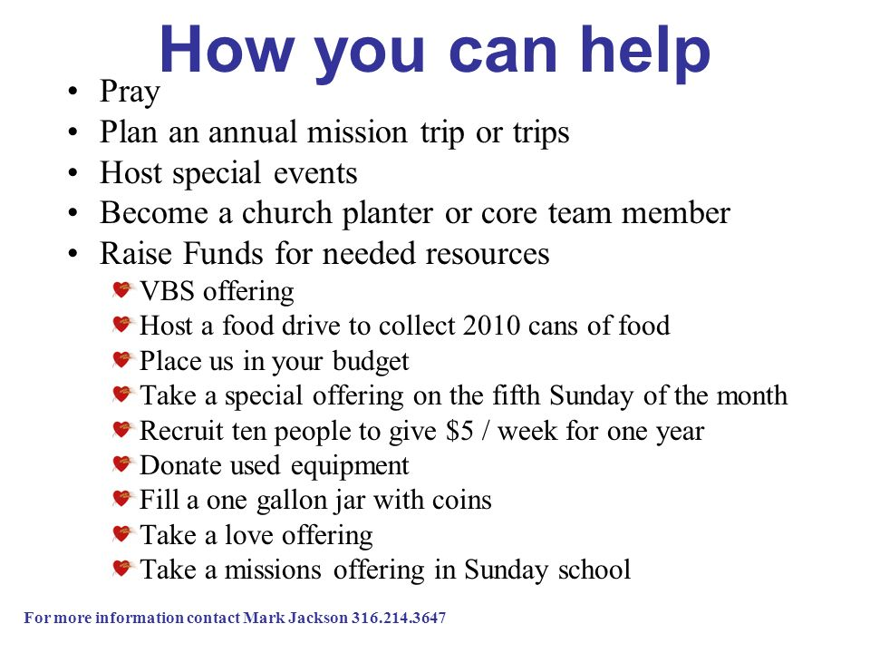 How you can help Pray Plan an annual mission trip or trips