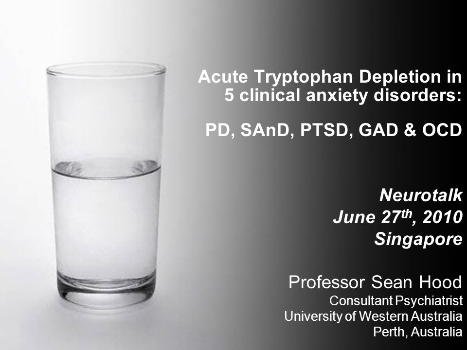 Acute Tryptophan Depletion in 5 clinical anxiety disorders: PD, SAnD, PTSD, GAD & OCD