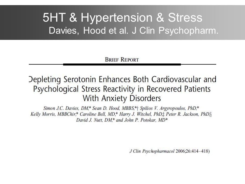 5HT & Hypertension & Stress Davies, Hood et al. J Clin Psychopharm.