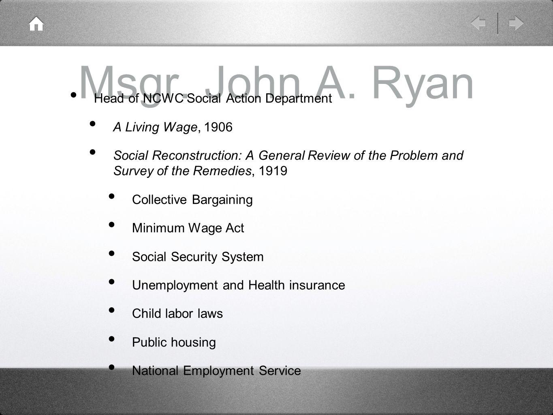 Msgr. John A. Ryan Head of NCWC Social Action Department