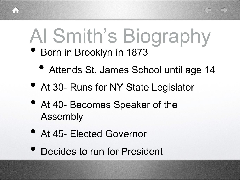 Al Smith's Biography Born in Brooklyn in 1873