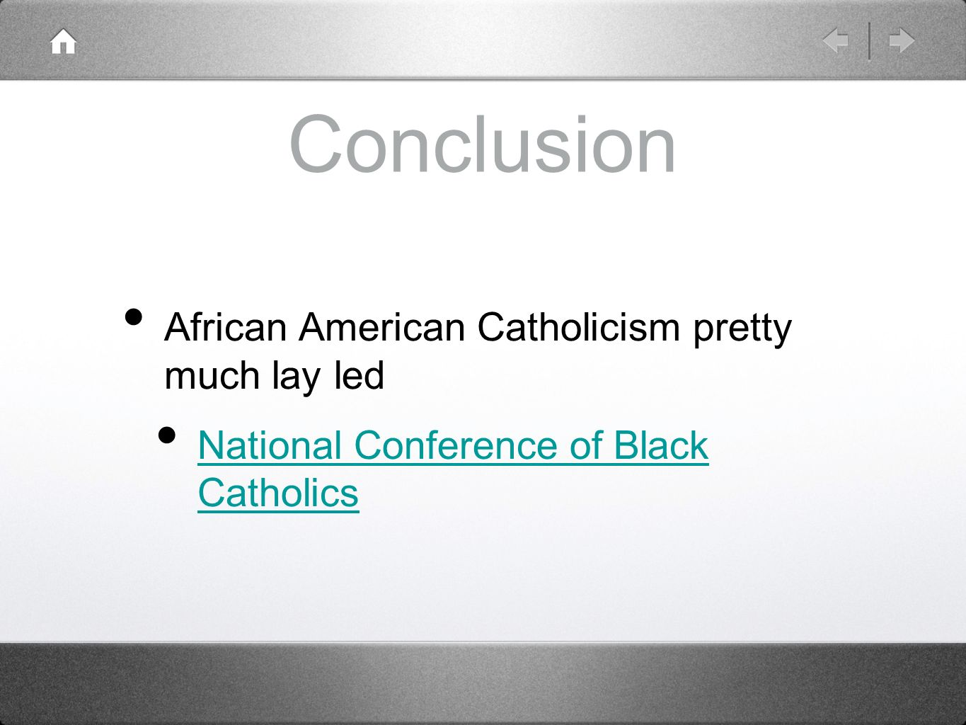 Conclusion African American Catholicism pretty much lay led