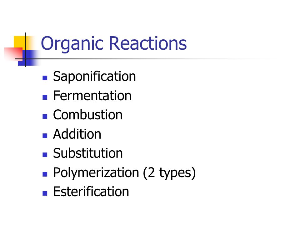 Organic Reactions Saponification Fermentation Combustion Addition