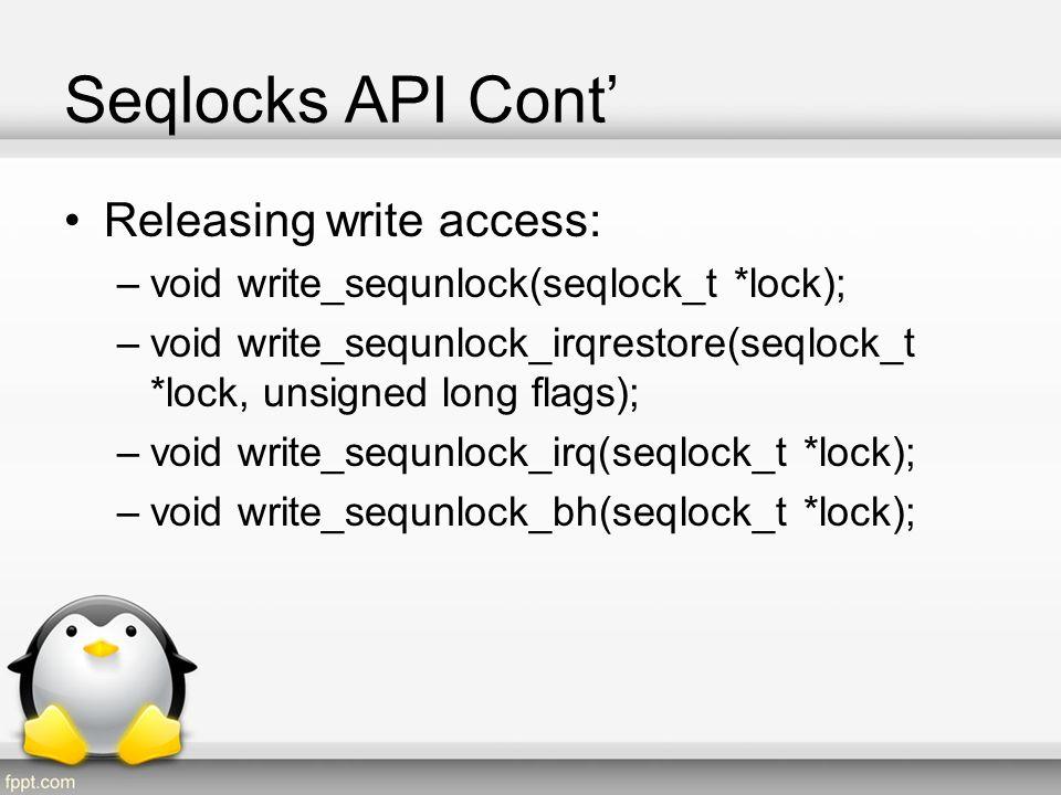 Seqlocks API Cont' Releasing write access: