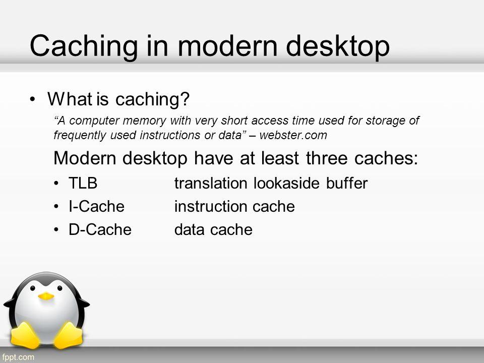 Caching in modern desktop