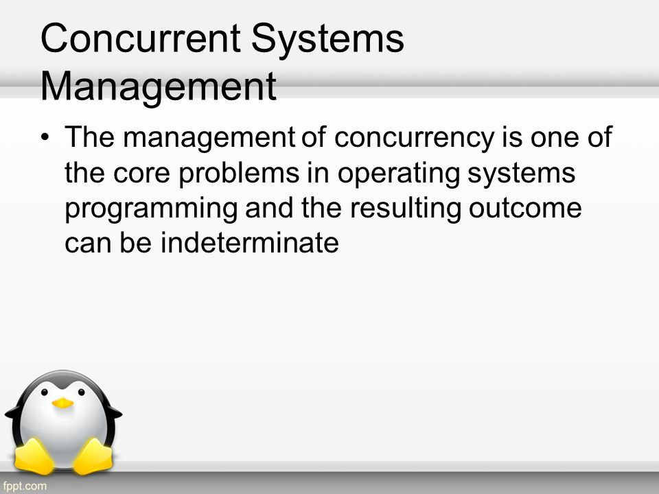 Concurrent Systems Management