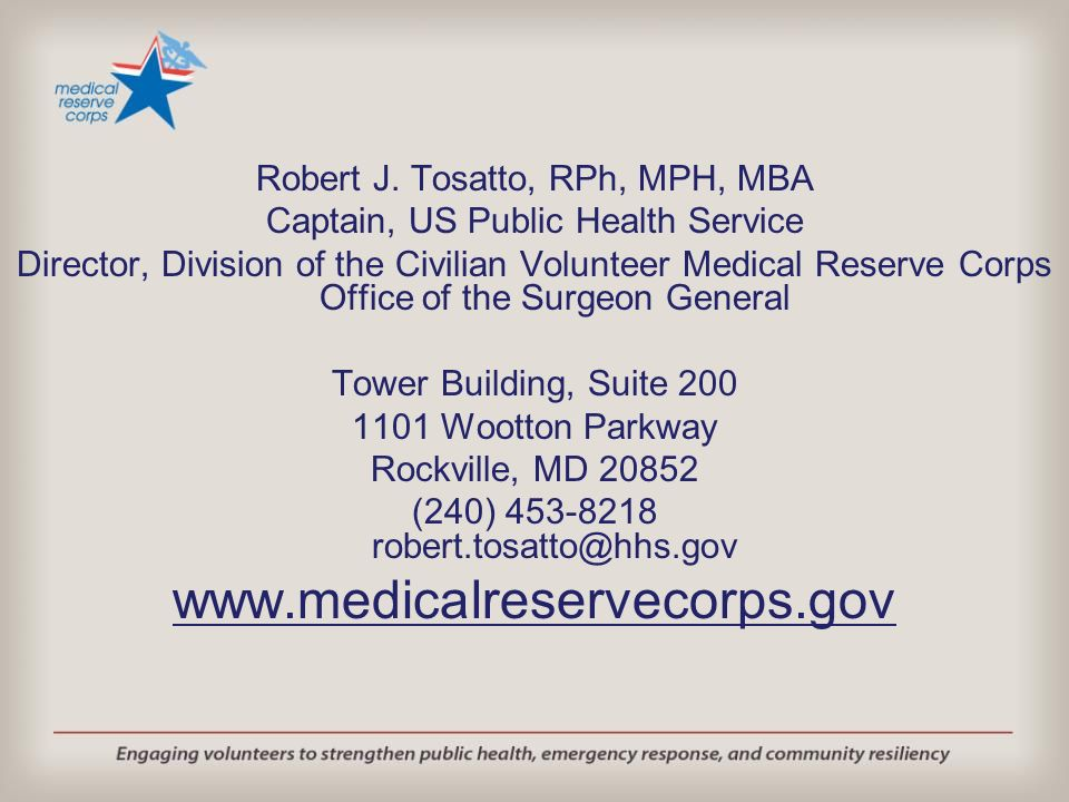 www.medicalreservecorps.gov Robert J. Tosatto, RPh, MPH, MBA