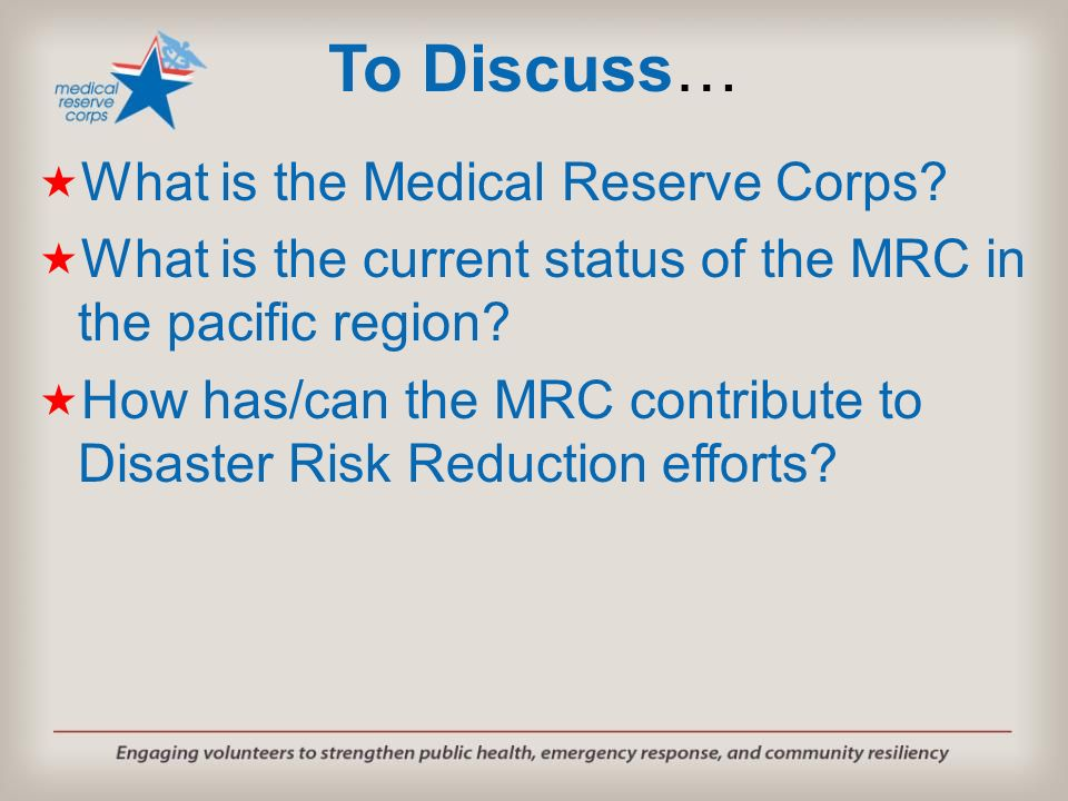 To Discuss… What is the Medical Reserve Corps