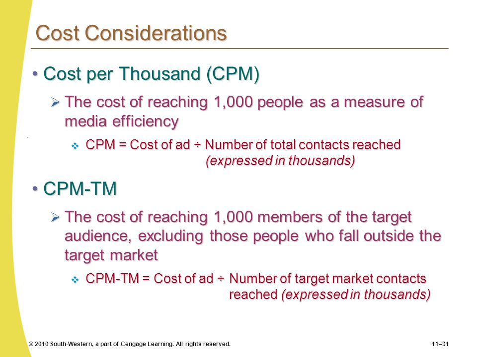 Cost Considerations Cost per Thousand (CPM) CPM-TM