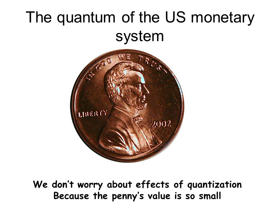 The quantum of the US monetary system