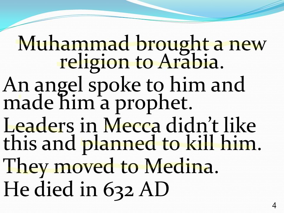 Muhammad brought a new religion to Arabia.
