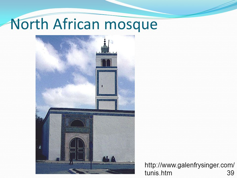 North African mosque http://www.galenfrysinger.com/ tunis.htm 39