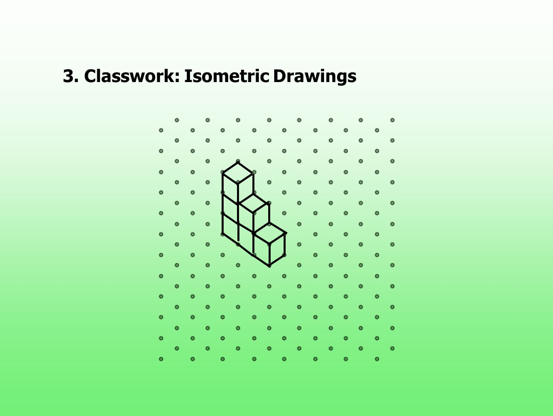 3. Classwork: Isometric Drawings