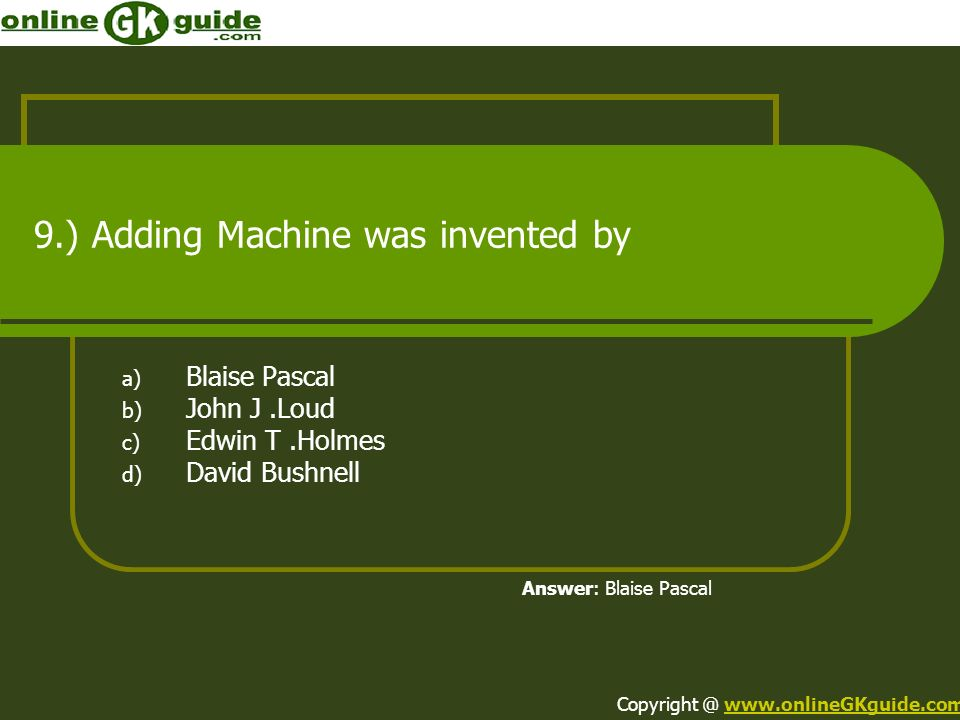 9.) Adding Machine was invented by