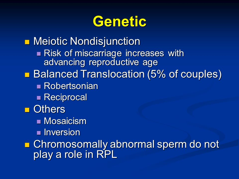 Genetic Meiotic Nondisjunction Balanced Translocation (5% of couples)