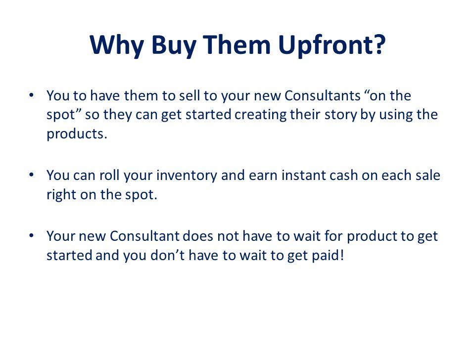 Why Buy Them Upfront