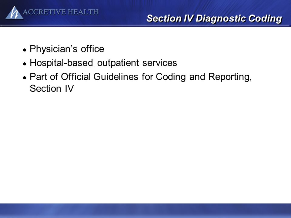 Section IV Diagnostic Coding