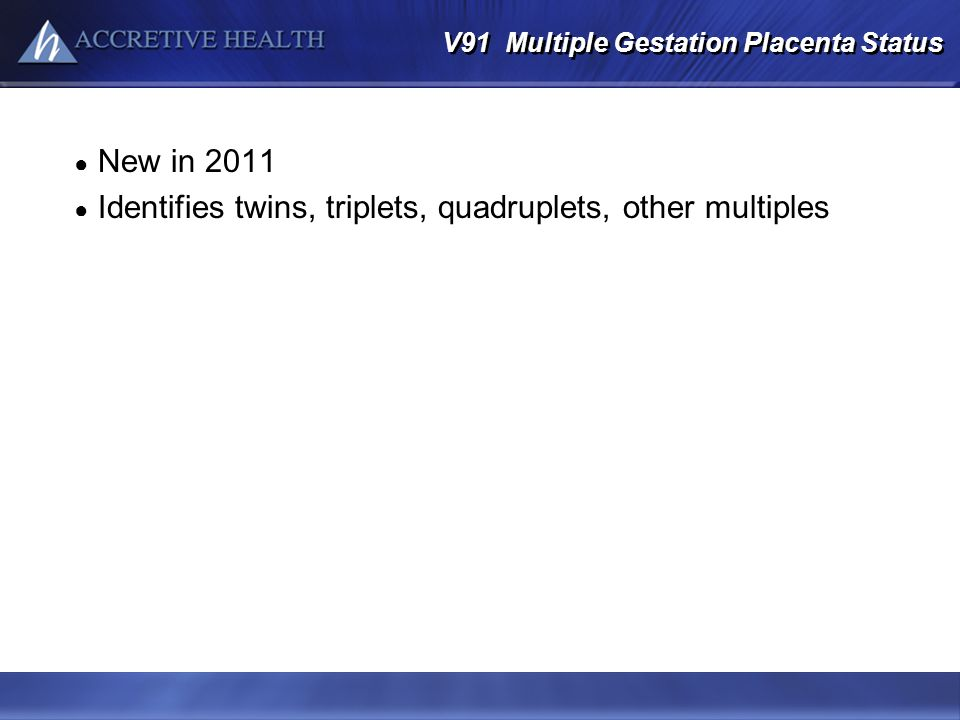 V91 Multiple Gestation Placenta Status