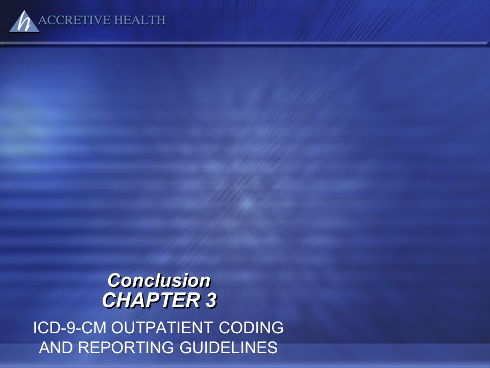 ICD-9-CM OUTPATIENT CODING AND REPORTING GUIDELINES