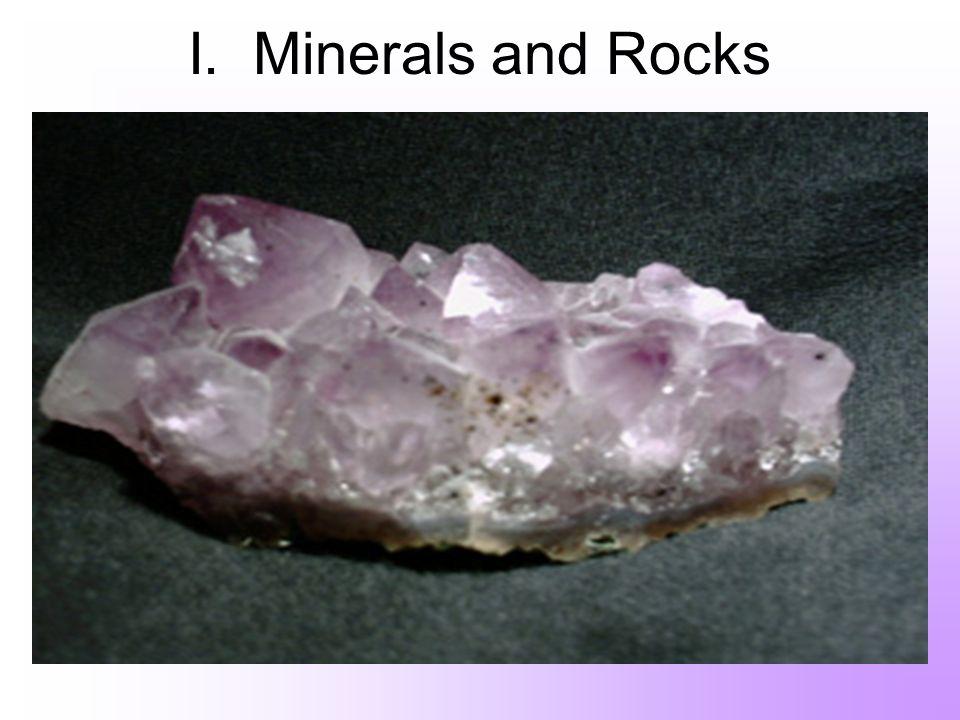 I. Minerals and Rocks