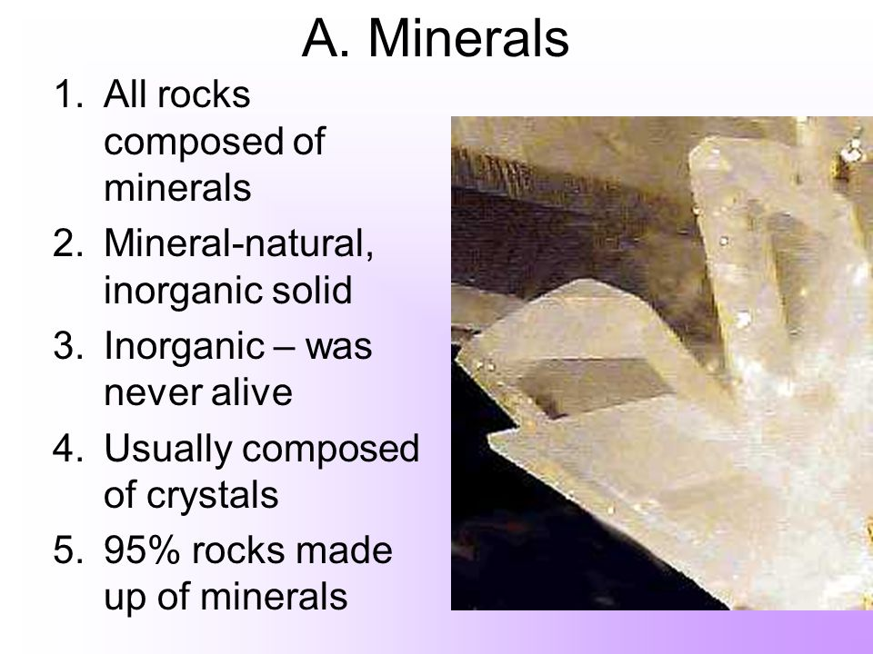 A. Minerals All rocks composed of minerals