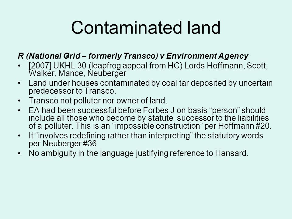 Contaminated land R (National Grid – formerly Transco) v Environment Agency.