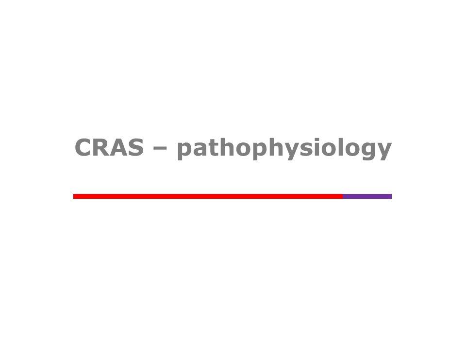 CRAS – pathophysiology