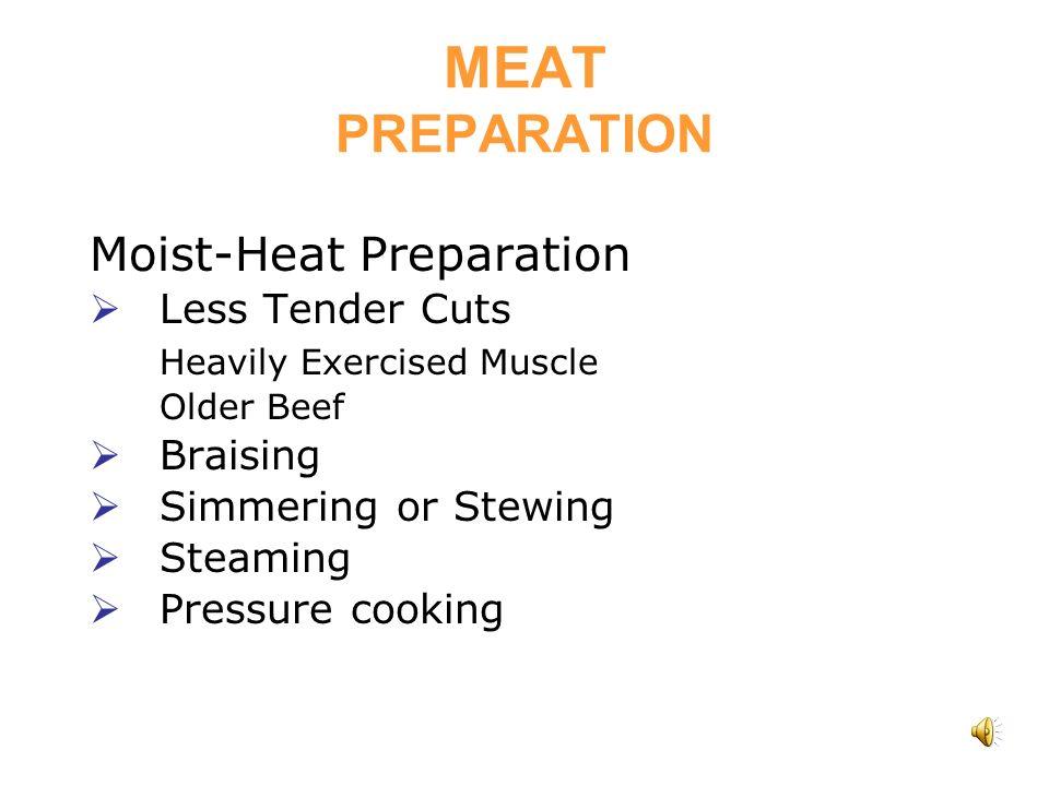 MEAT PREPARATION Moist-Heat Preparation Less Tender Cuts