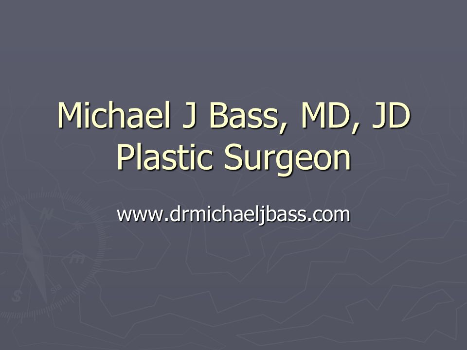 Michael J Bass, MD, JD Plastic Surgeon