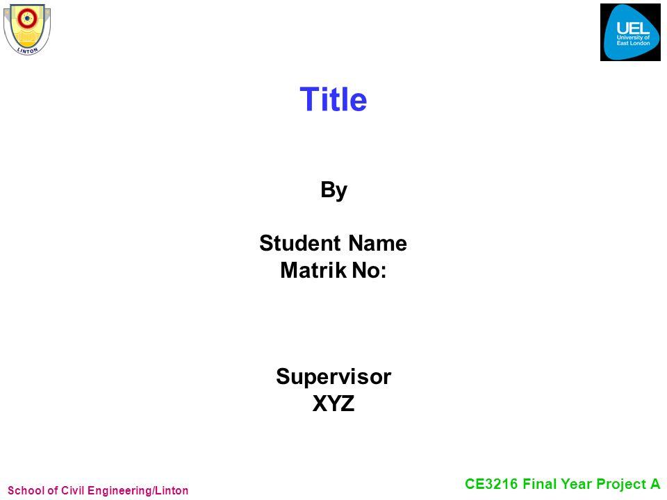 By Student Name Matrik No: Supervisor XYZ