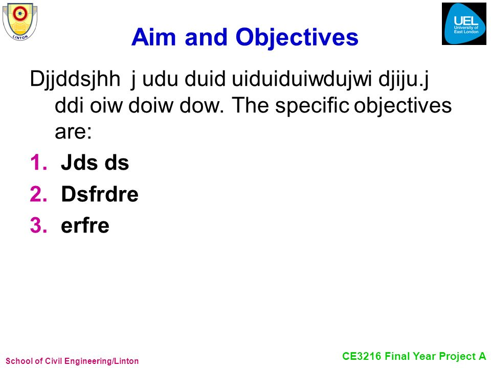 Aim and Objectives Djjddsjhh j udu duid uiduiduiwdujwi djiju.j ddi oiw doiw dow. The specific objectives are: