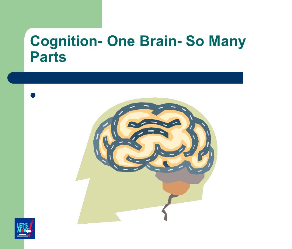 Cognition- One Brain- So Many Parts