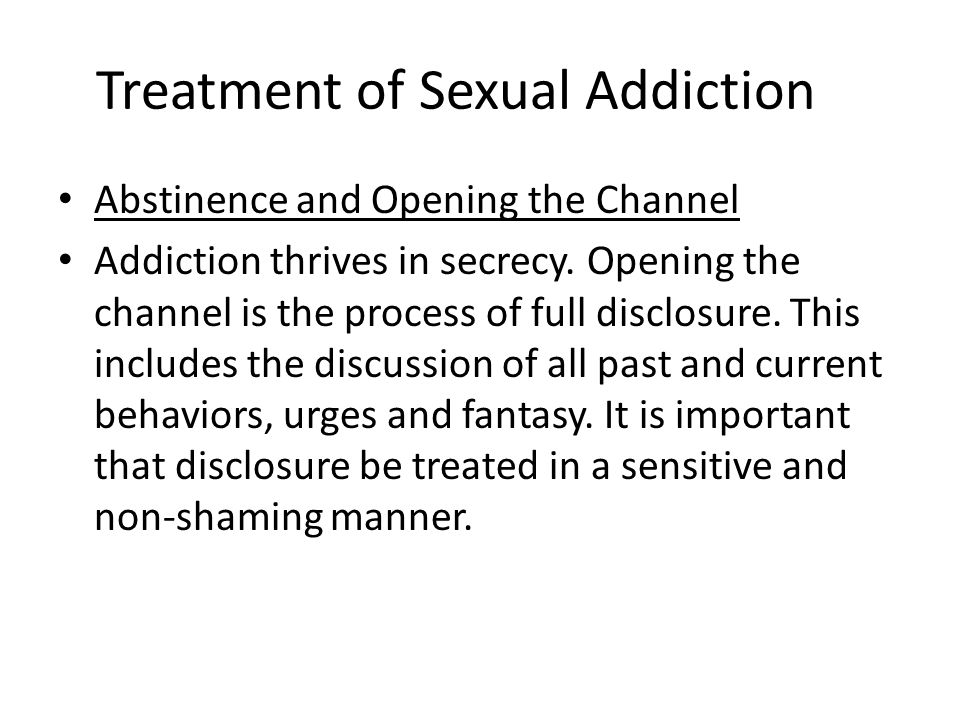 Treatment of Sexual Addiction