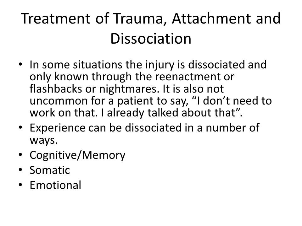Treatment of Trauma, Attachment and Dissociation