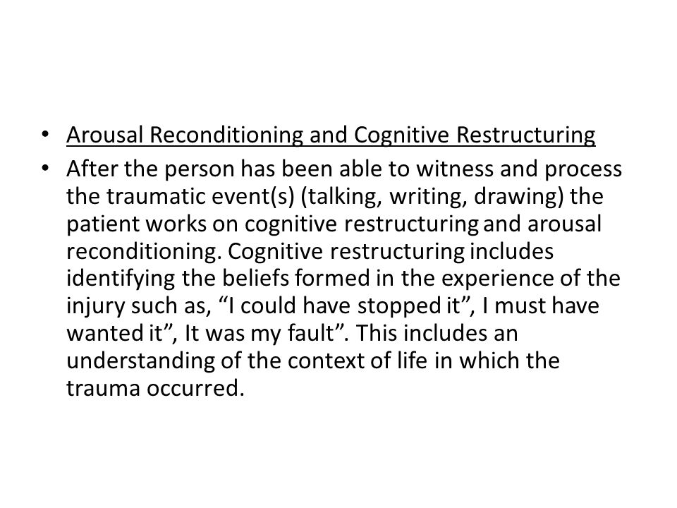Arousal Reconditioning and Cognitive Restructuring