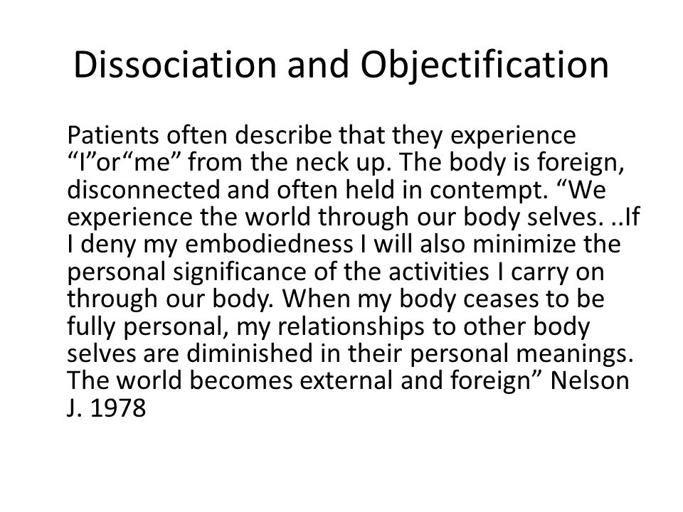 Dissociation and Objectification
